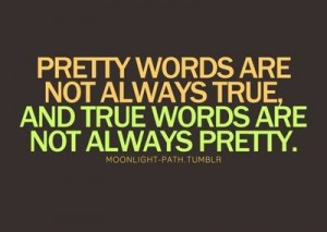 prettywordsarenotalwaystrue